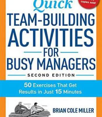 Quick Team Building Activities For Busy Managers 50 Exercises That