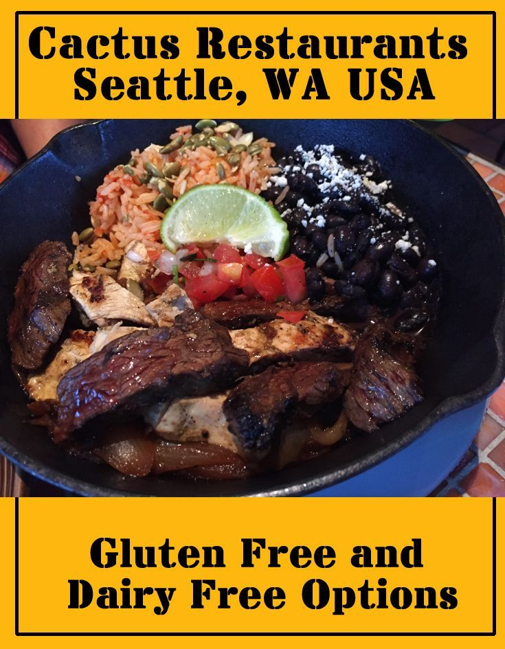 Guide To Dining Gluten Free And Dairy At Cactus Restaurants In Seattle Washington Usa Amazing Southwestern Mexican Food