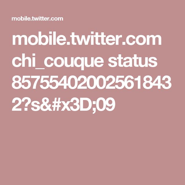 mobile.twitter.com chi_couque status 857554020025618432?s=09