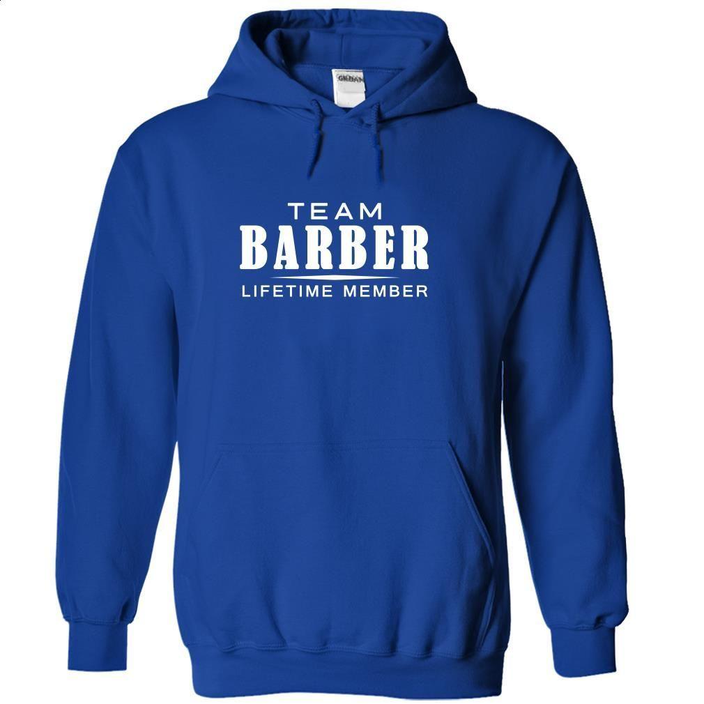 Team BARBER, Lifetime member T Shirt, Hoodie, Sweatshirts - cool t shirts #hoodie #T-Shirts