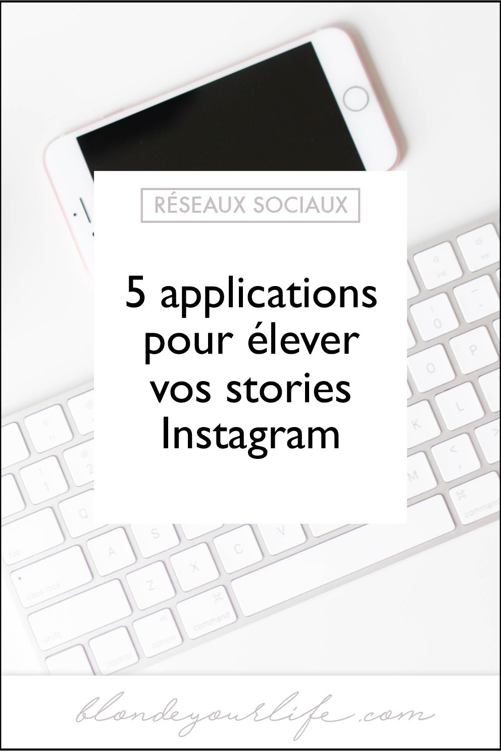 5 applications pour élever vos stories Instagram
