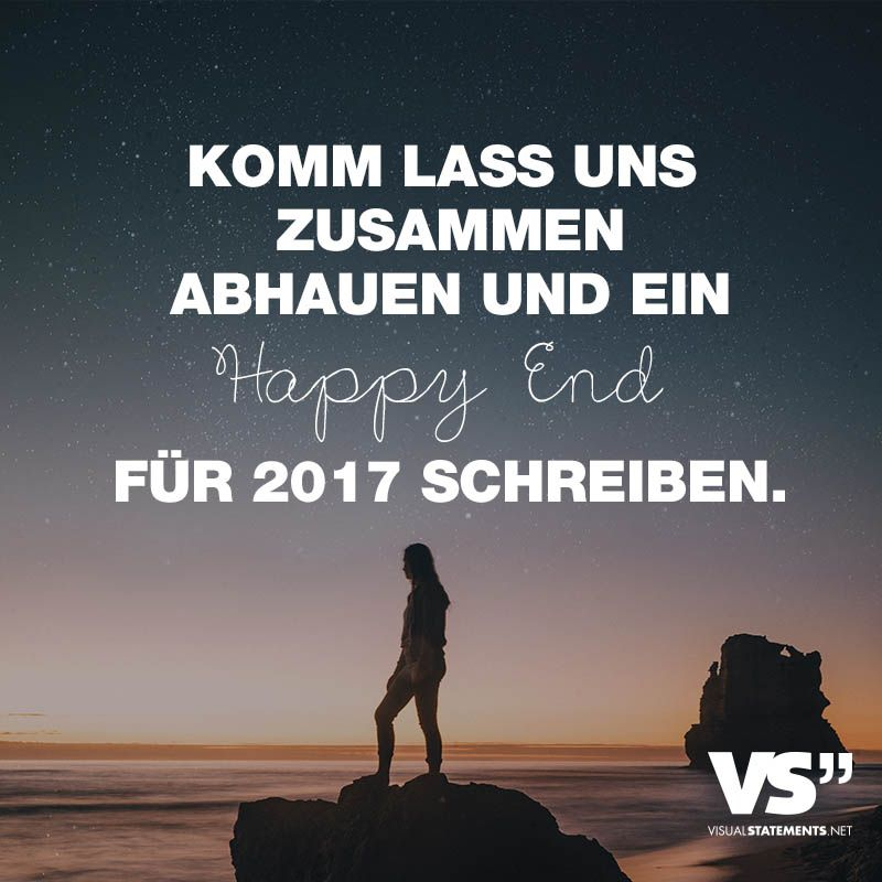 Komm Lass Uns Zusammen Abhauen Und Ein Happy End Für 2017 Schreiben