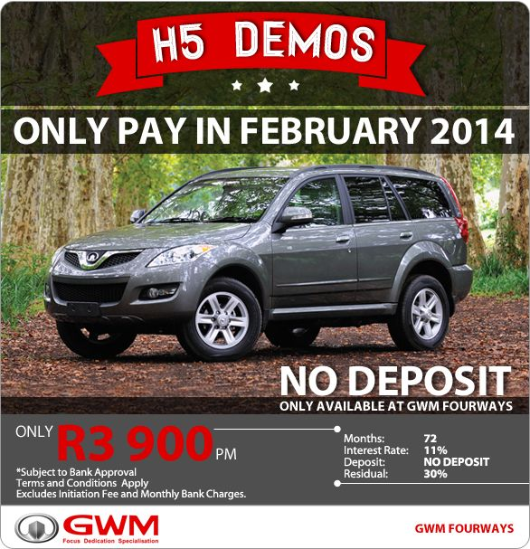 GWM H5 Demos for R3 900 pm - No deposit and only start paying in February 2014.