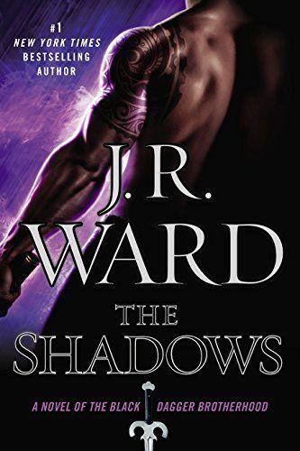 The Shadows A Novel Of The Black Dagger Brotherhood By J R Ward