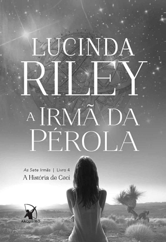 A Irma Da Perola As Sete Irmas Vol 04 Lucinda Riley Irmaos