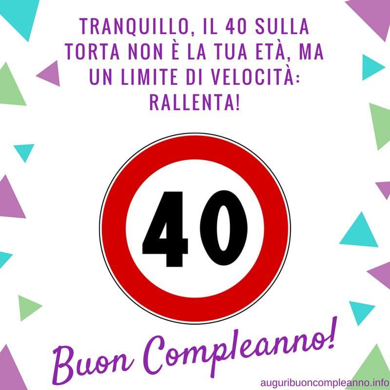 Auguri 40 Anni Da Scaricare E Condividere Gratis 40 Compleanno
