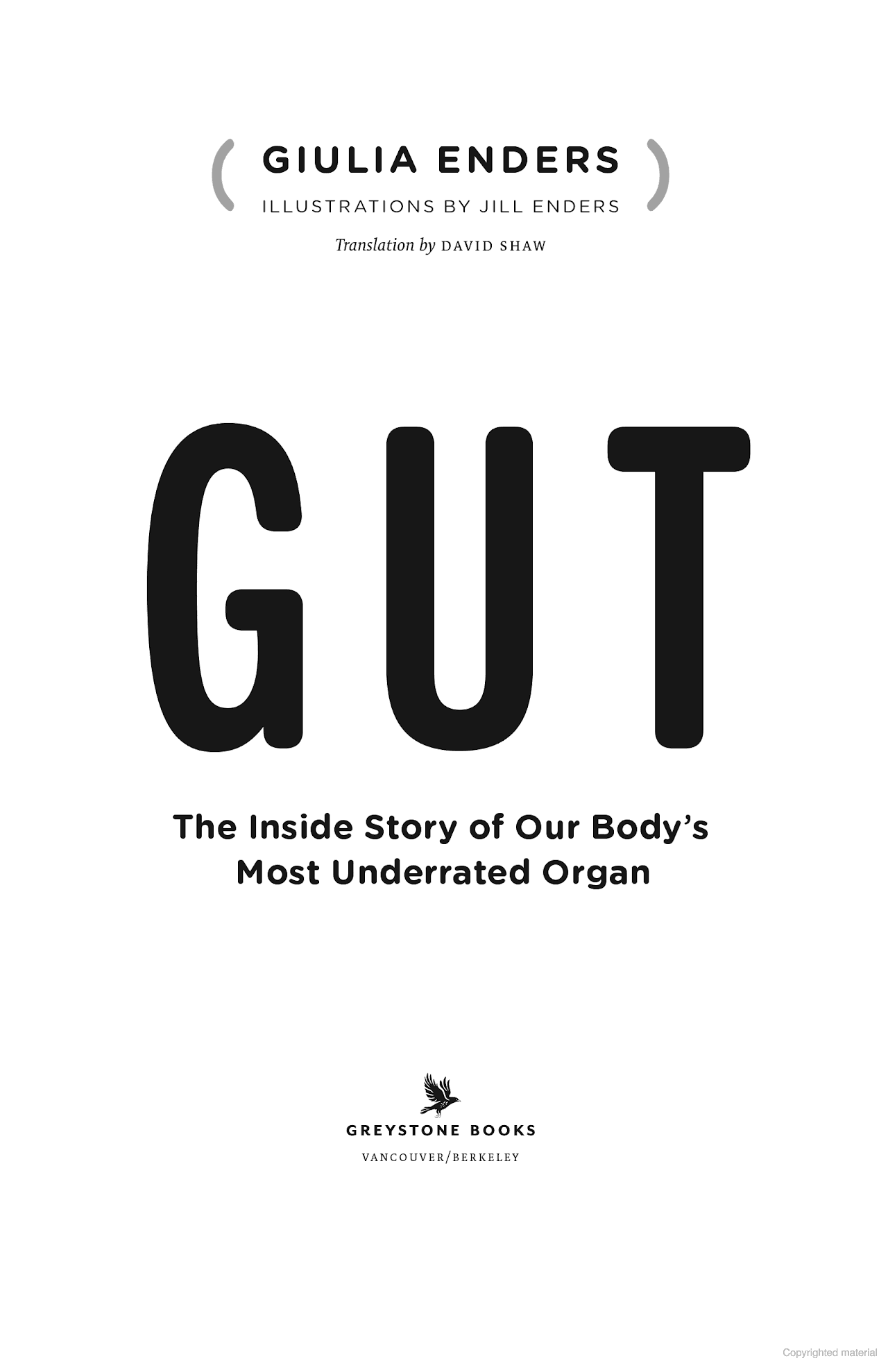 Gut The Inside Story Of Our Body S Most Underrated Organ Giulia Enders Google Books Practical Advice Books Our Body