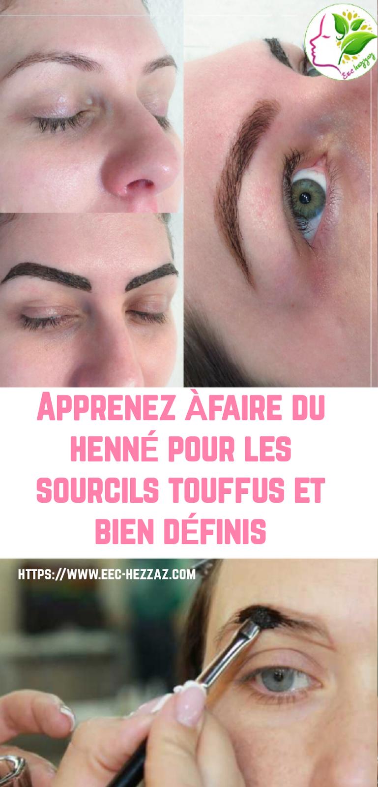 Apprenez A Faire Du Henne Pour Les Sourcils Touffus Et Bien Definis Teinture Sourcils Sourcils Faire Pousser Les Cils