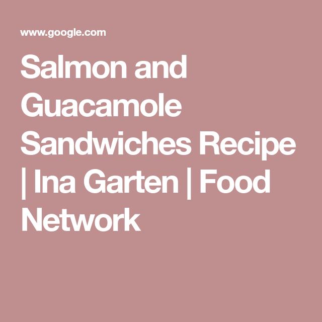 Salmon and guacamole sandwiches recipe ina garten food network salmon and guacamole sandwiches recipe ina garten food network forumfinder Image collections