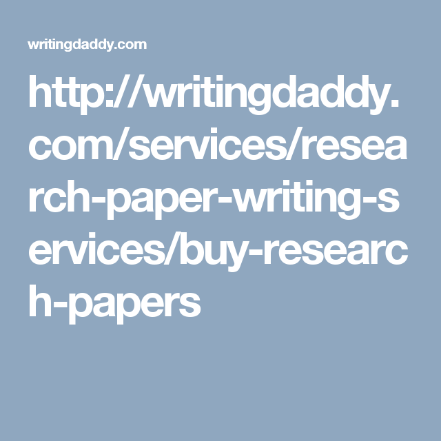 http://writingdaddy.com/services/research-paper-writing-services/buy-research-papers