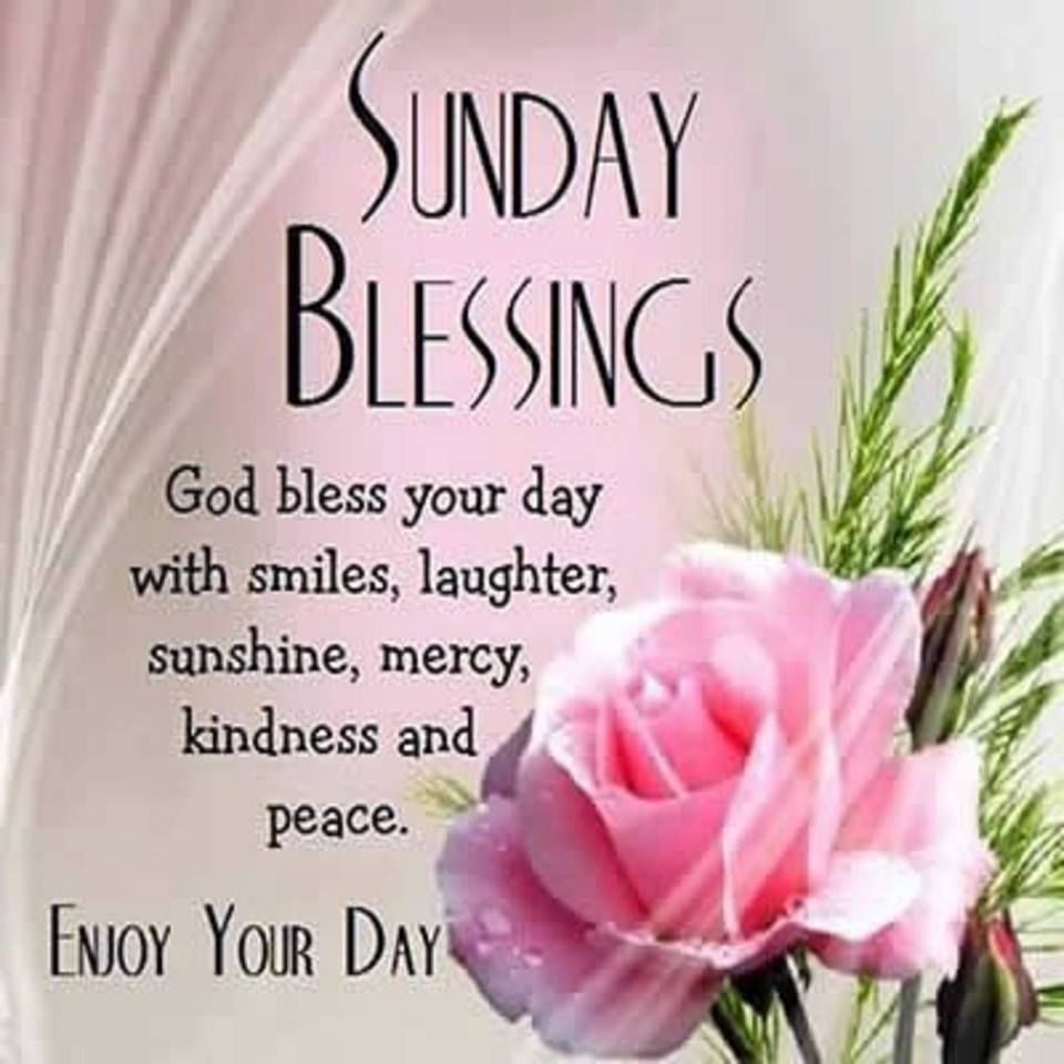 Sunday Blessings God Bless Your Day Sunday Sunday Quotes Happy