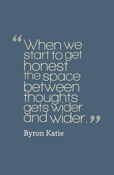 Byron Katie Quotes Cure For Pinball Brain  Byron Katie Random Thoughts And Writing .
