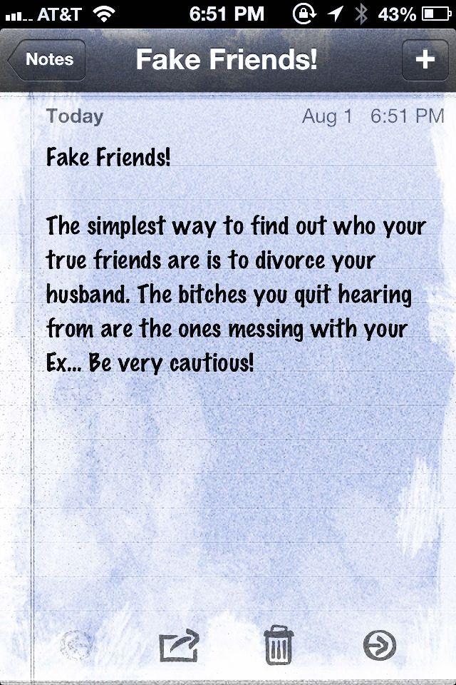 Biggest Truth Yet Ex Husband Quotes Fake Friends True Friends