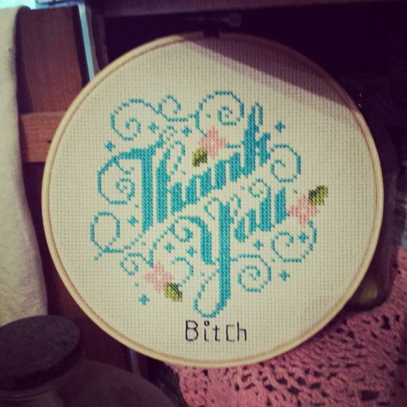 Inappropriate cross stitch,  sampler,  humorous saying,  adult cross stitch, mature, subversive cross stitch