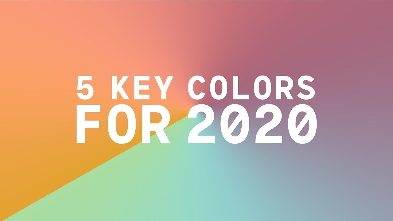 2020 Logo Design Trends.Coloro X Wgsn Key Colors 2020 Youtube In 2019 Trendy