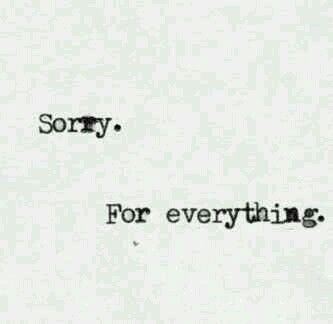 Sorry For Everything Be Yourself Quotes Sorry I Hurt You Sorry Quotes