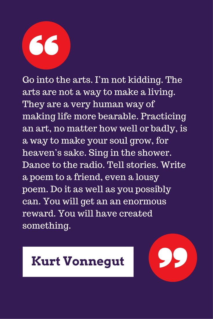 "Kurt Vonnegut Quote: ""Go into the arts..."" | Free Period Press Blog"