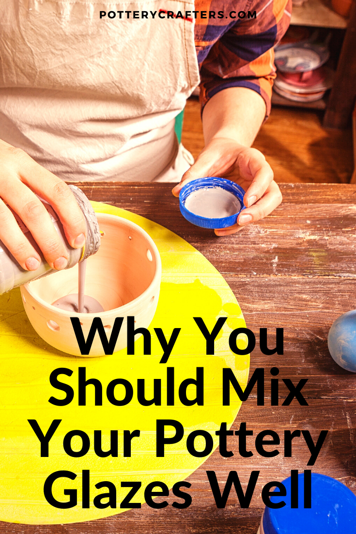 Why You Should Mix Your Pottery Glazes Well