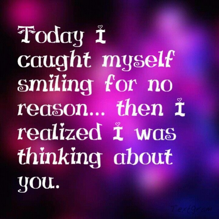 Your the reason I smile | Quotes | Pinterest | Thoughts