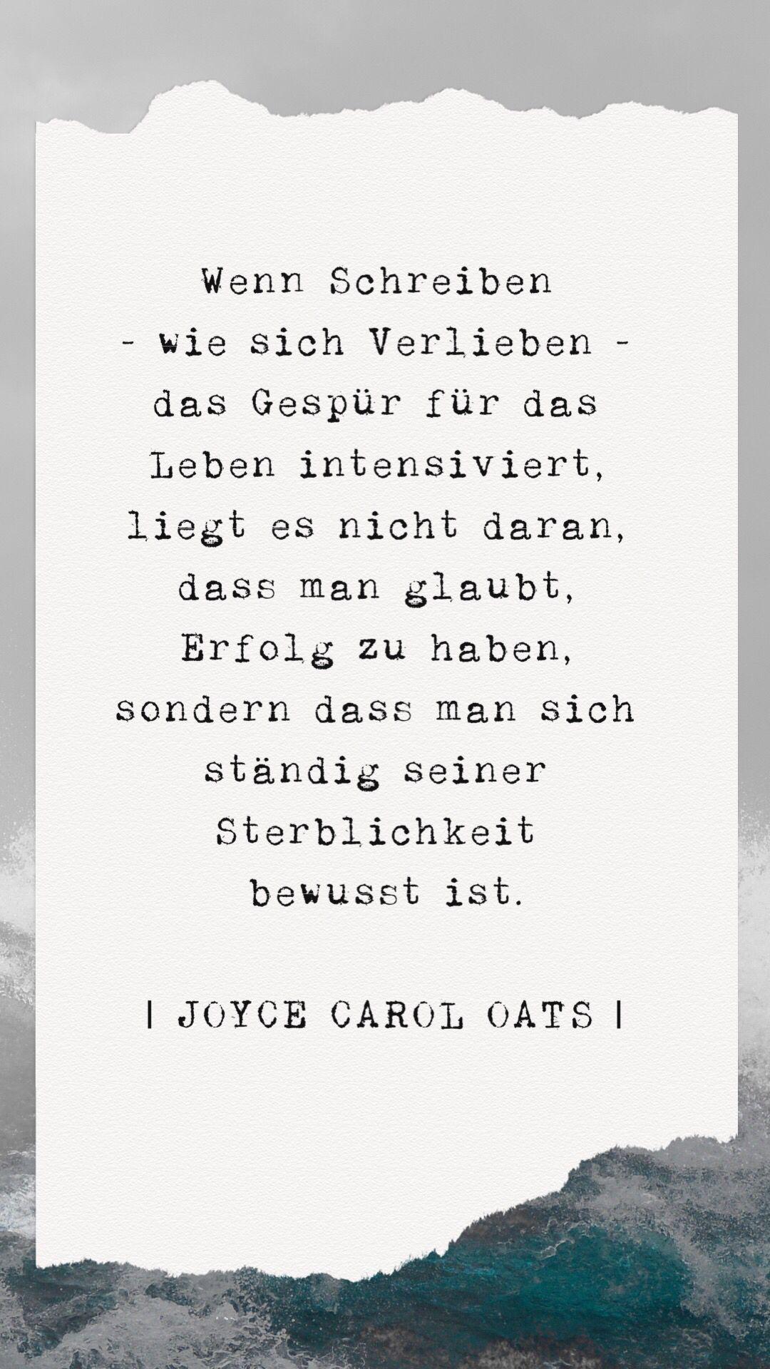 Ein Schönes Zitat Zum Thema Schreiben Von Joyce Carol Oats