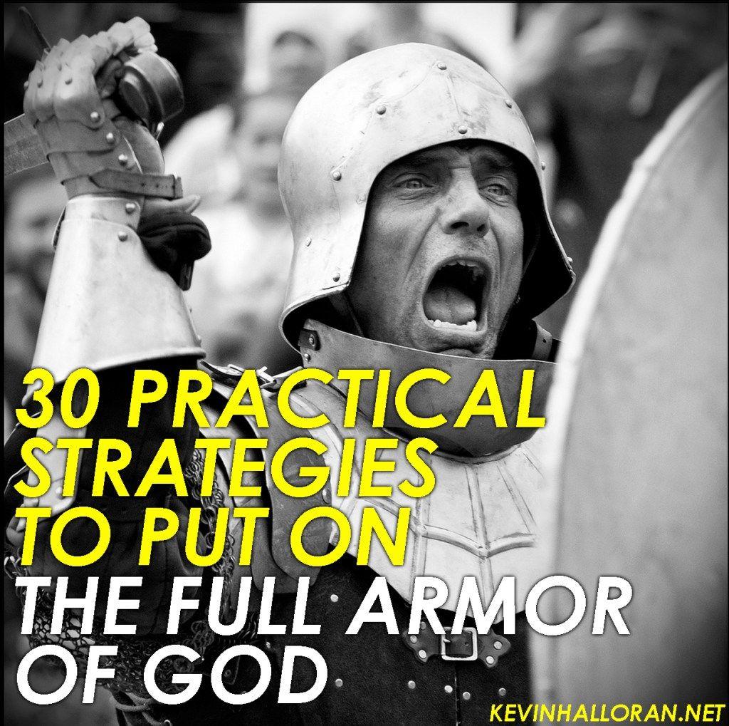 Spiritual Warfare Practical Stragegies To Put On The Full
