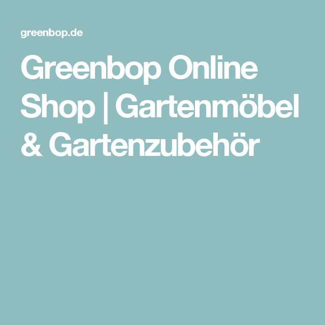 Greenbop Online Shop Gartenmobel Gartenzubehor Pflanzen
