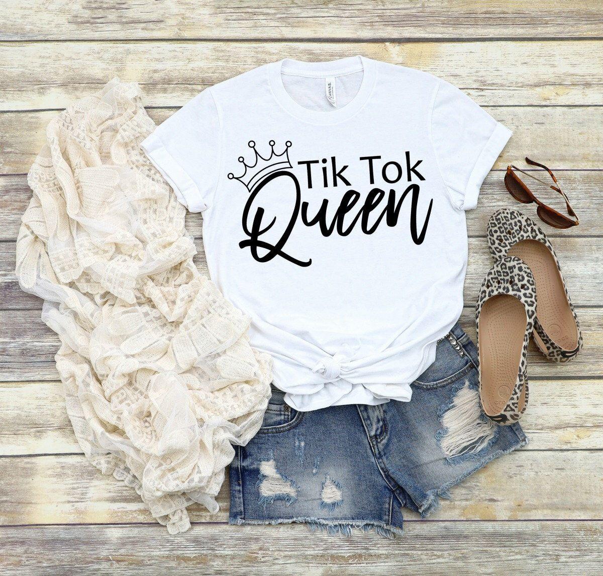 Tik Tok Queen Shirt Tik Tok Lover Tiktok Gift For Tiktok Etsy Savage Shirt Sassy Shirts Queen Shirts