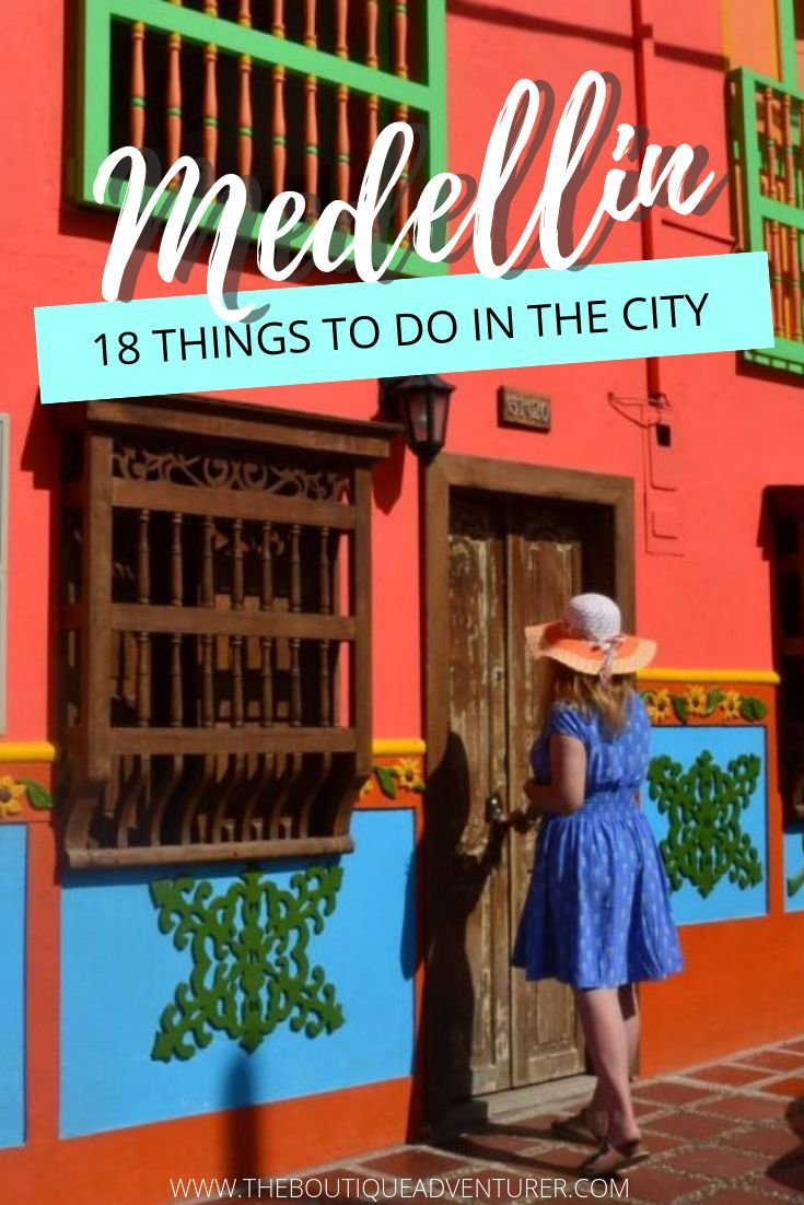 Things To Do In Medellin Top 18 Things To Do Plus Eating South