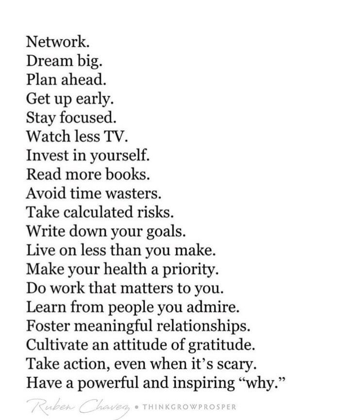 Network. Dream big. Plan ahead. Get up early. Stay focused