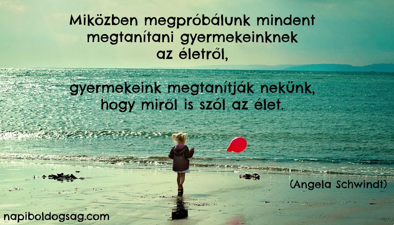idézetek gyermekeinknek balloon idézet. (1500×859)   Life, Sayings, Quotes