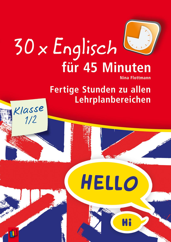 30 x Englisch für 45 Minuten - Klasse 1/2 ++ Unterrichtsmaterial für ...