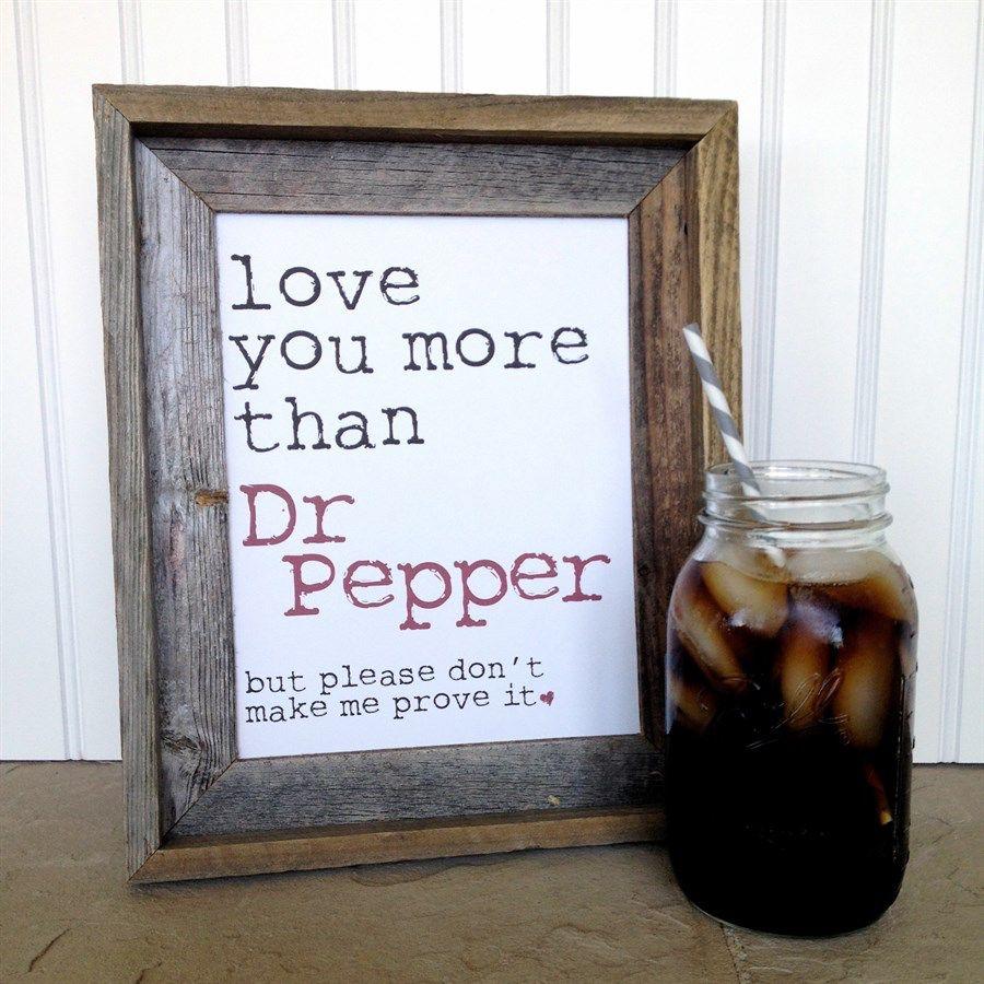 Soda Love Prints In 2019 Trust Me I M A Dr Pepper Stuffed
