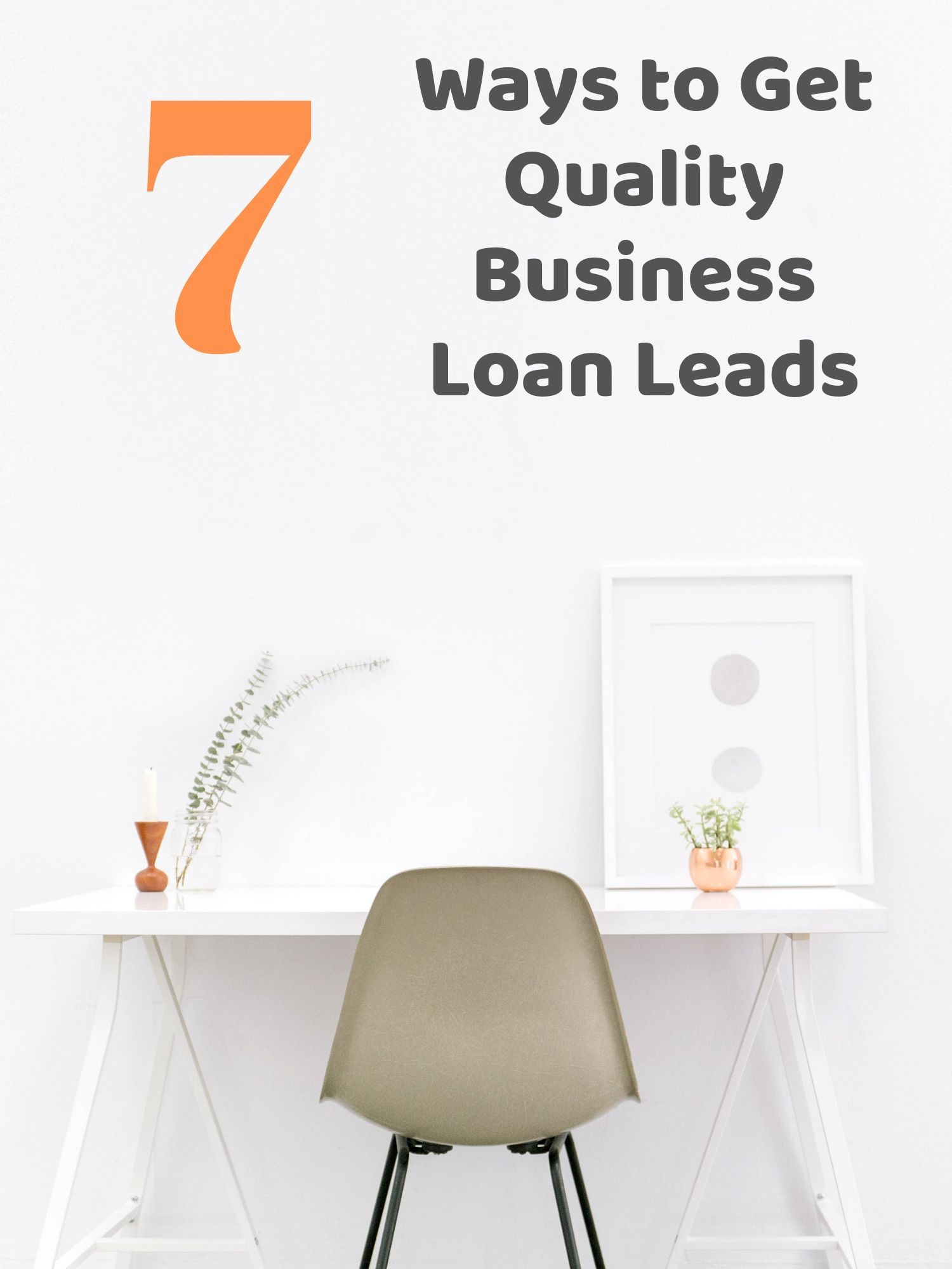 7 Ways To Get Quality Business Loans Loan Marketing Method