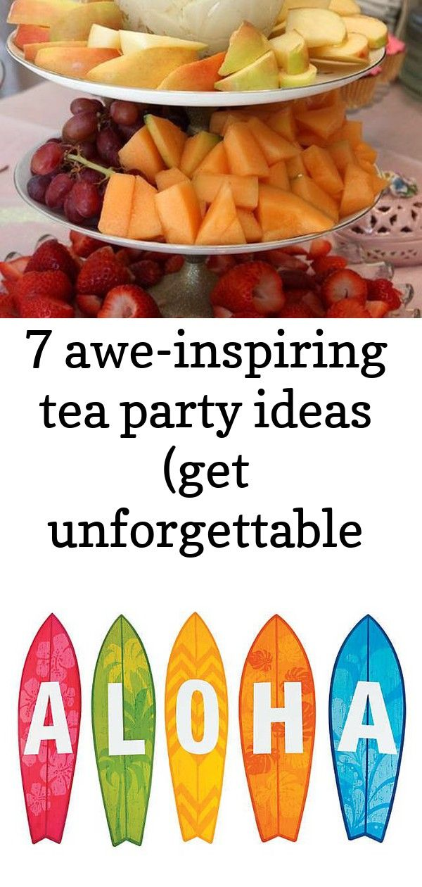 7 aweinspiring tea party ideas get unforgettable moment 8 Tea Party Ideas Are you a professional feeling stressful Escape from your daily hustle and bustle by throwing a...