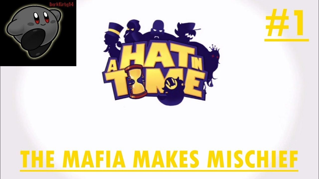 Let S Play A Hat In Time Xbox One 1 The Mafia Makes Mischief A Hat In Time Hat In Time Xbox One