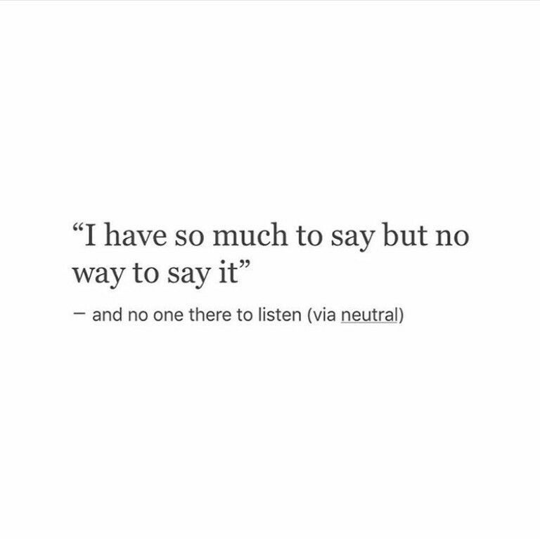 I Have So Much To Say But No Way To Say It Wise Words Quotes How To Memorize Things Wise Words
