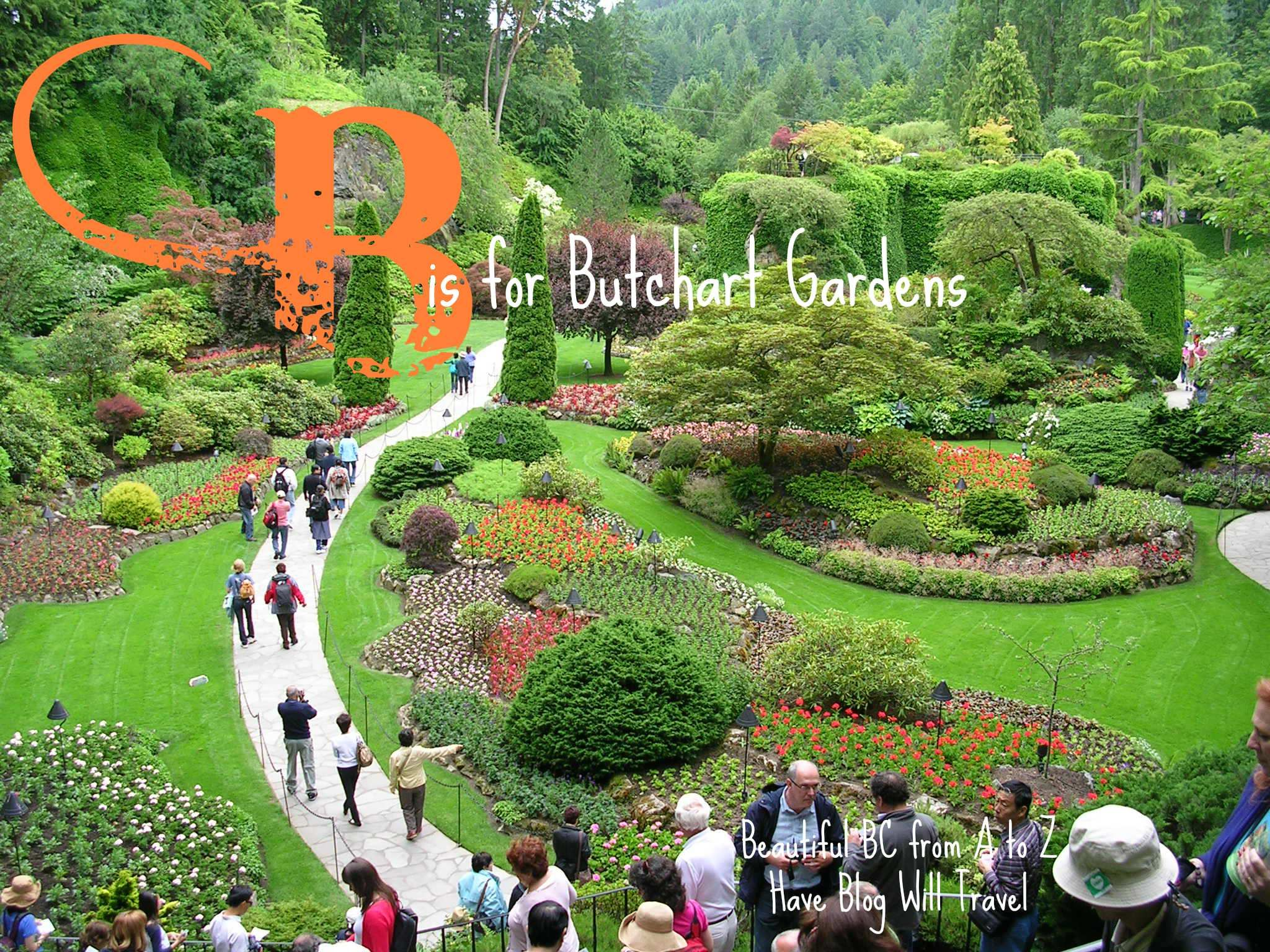 Beautiful BC from A to Z: B is for Butchart Gardens - Have Blog Will Travel