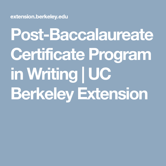 Post-Baccalaureate Certificate Program in Writing   UC Berkeley ...