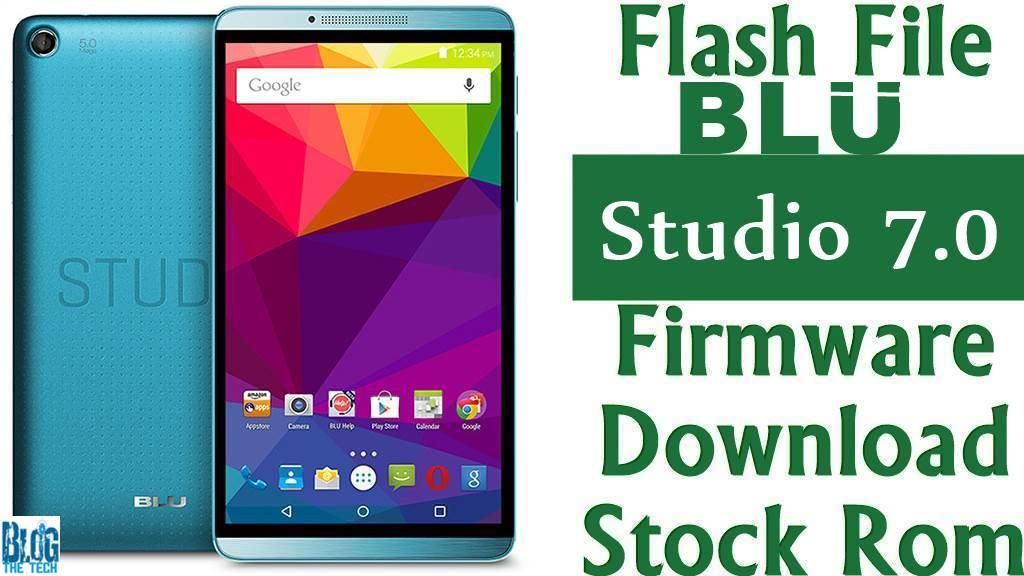 Flash File] BLU Studio 7 0 D700 Firmware Download [Stock Rom