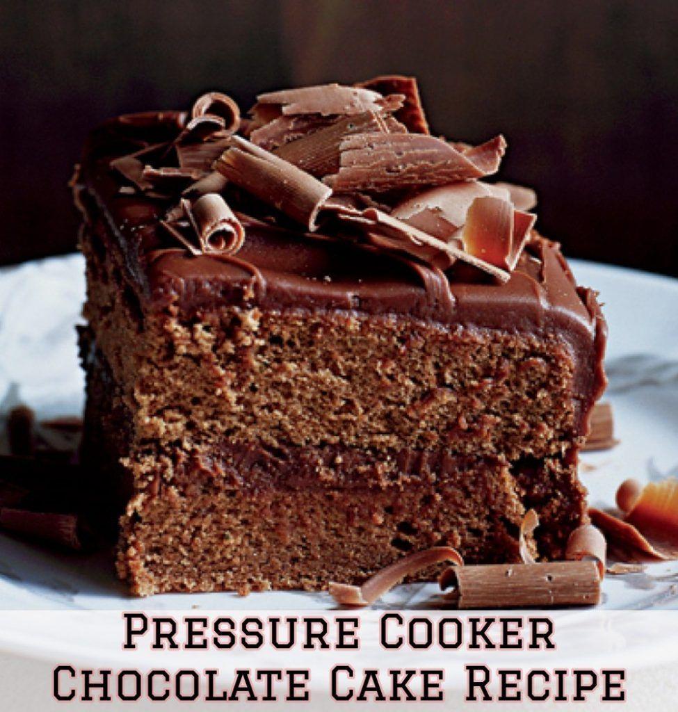 Simple chocolate cake recipes in pressure cooker