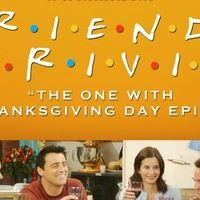 """""""Set another place for Thanksgiving. My entire family thinks I have VD.""""  Get your turkey eating pants ready... cause we're hosting Thanksgiving at Monica"""