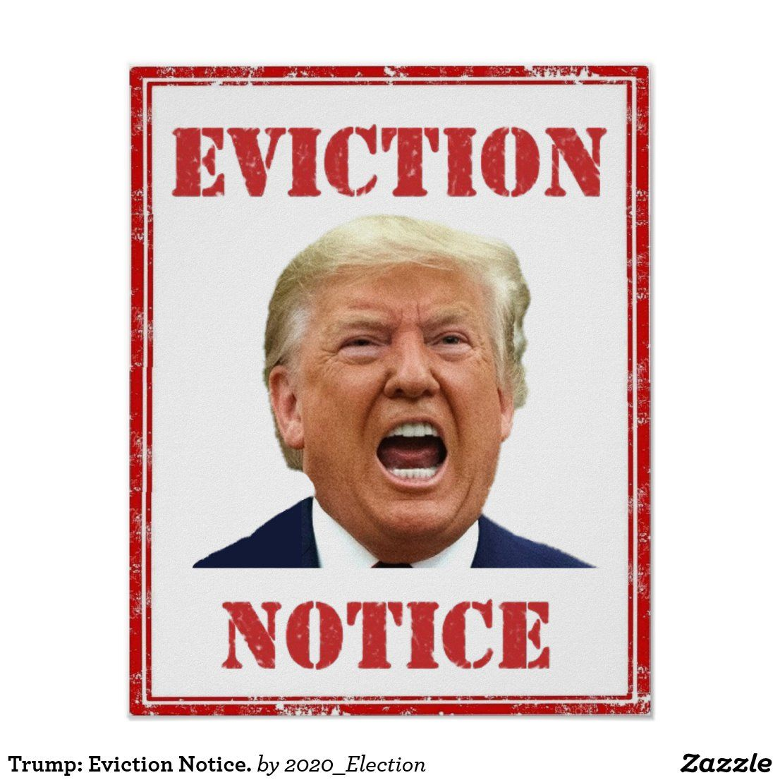 Trump: Eviction Notice. Poster   Zazzle.com   Custom posters, How  big is baby, Eviction notice