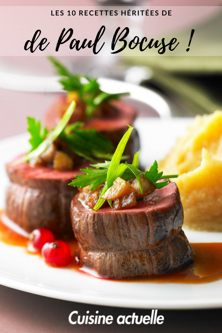 Découvrez les 10 recettes héritées de Paul Bocuse sur le site de  cuisineactuelle.fr