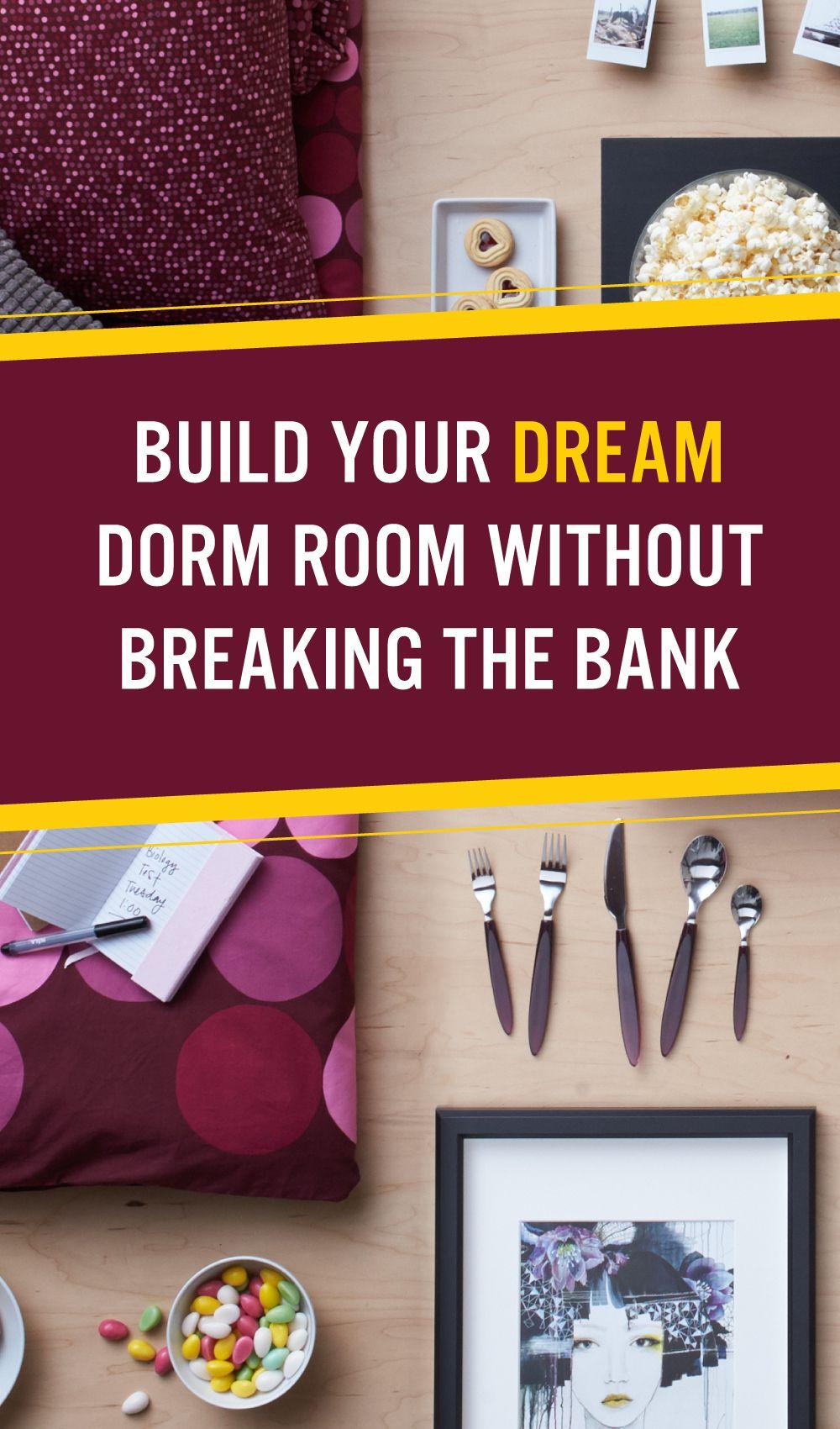 Dream Dorm Room: 6 Ways To Build Your Dream Dorm Room & Not Break The Bank