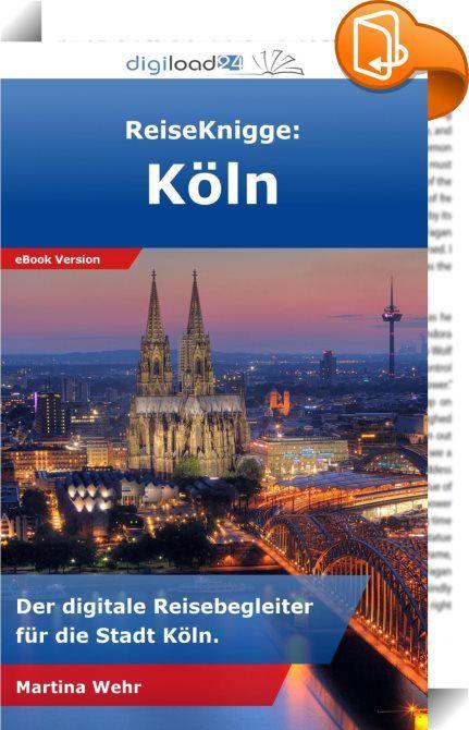 ReiseKnigge: Köln    ::  Die Rhein-Stadt Köln in all seinen Facetten erleben und was Sie dabei unbedingt erleben müssen. Sie wollen Ihre Urlaubstage in Köln besonders effizient gestalten? So wollen möglichst viel und kurzer Zeit erleben? Oder doch lieber in Ruhe ein Kölsch genießen und dabei die erlebten Eindrücke verarbeiten? Der ReiseKnigge Köln hilft bei der Orientierung in der Domstadt und gibt hilfreiche Tipps, um während des Aufenthalts besonders viel zu sehen und zu erleben. Sch...