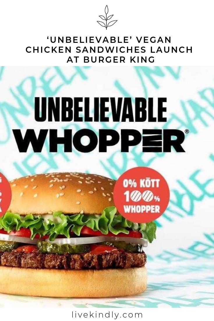 Unbelievable Vegan Chicken Sandwiches Launch At Burger King Burger Vegan Beef Chicken Burgers