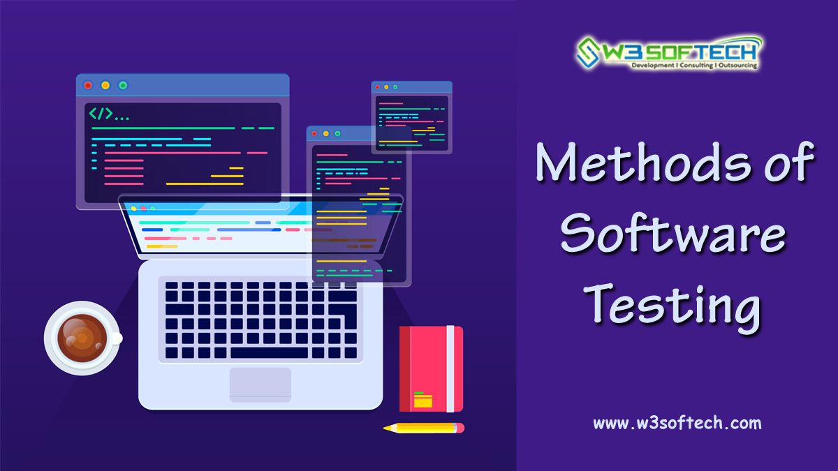 Methods Of Software Testing And Their Advantages And Disadvantages