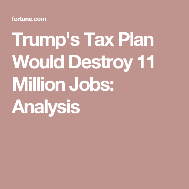 Donald TrumpS Tax Plan Could Cost The US  Million Jobs  Job
