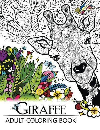 Giraffe Adult Coloring Book Designs With Henna Paisley And Mandala Style Patterns Animal Books AMAZON BEST SELLER