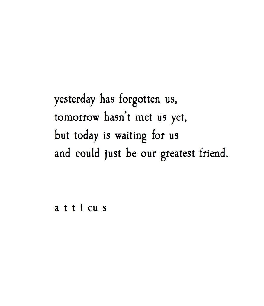 Today Quotes About Life Our Friend Today' Prints Available On Etsyatticuspoetry